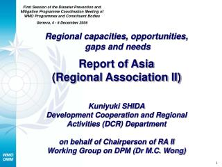 Regional capacities, opportunities,  gaps and needs Report of Asia Regional Association II   Kuniyuki SHIDA Development