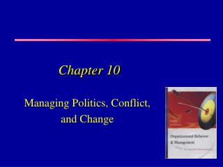 Managing Politics, Conflict, and Change