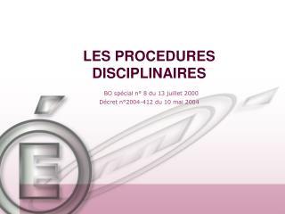 LES PROCEDURES DISCIPLINAIRES  BO sp cial n  8 du 13 juillet 2000 D cret n 2004-412 du 10 mai 2004