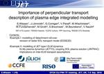 Importance of perpendicular transport description of plasma edge integrated modelling