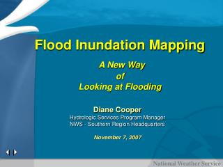Flood Inundation Mapping  A New Way  of  Looking at Flooding