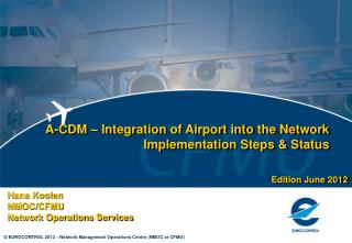 A-CDM   Integration of Airport into the Network Implementation Steps  Status