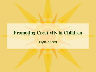 Promoting Creativity in Children