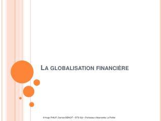 La globalisation financi re