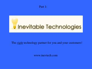 The right technology partner for you and your customers