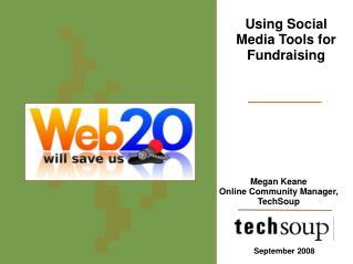 Megan Keane Online Community Manager, TechSoup