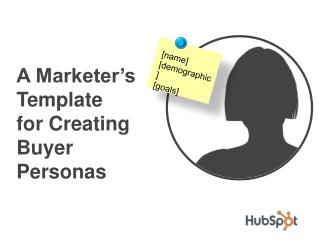 A Marketer s  Template  for Creating  Buyer Personas