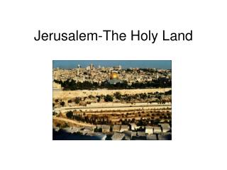 Jerusalem-The Holy Land