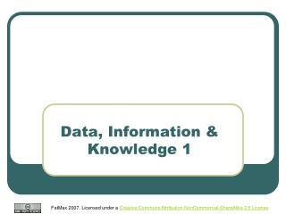 Data, Information  Knowledge 1