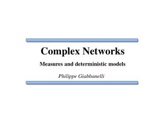 Complex Networks Measures and deterministic models