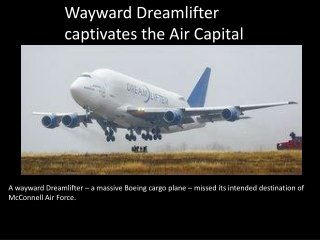 Wayward Dreamlifter captivates the Air Capital