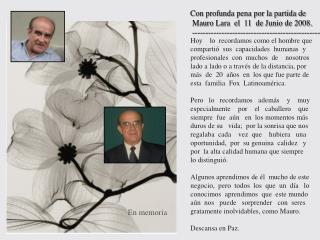 Con profunda pena por la partida de        Mauro Lara  el  11  de Junio de 2008.        --------------------------------