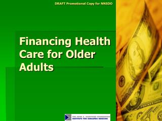Financing Health Care for Older Adults