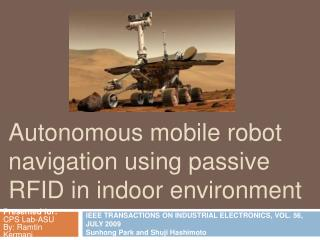 Autonomous mobile robot navigation using passive RFID in indoor environment