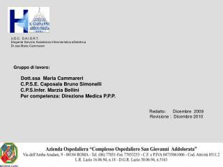 U.O.C.  D.A.I.O.R.T.    Dirigente Servizio Assistenza Infermieristica eOstetrica  Dr.ssa Maria Cammareri
