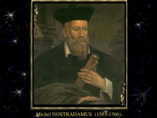 Michel NOSTRADAMUS  1503-1566