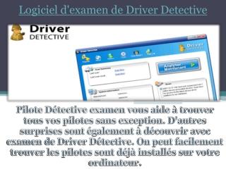 Logiciel d'examen de Driver Detective