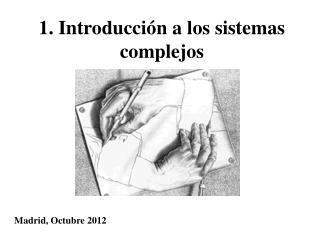 1. Introducci n a los sistemas complejos