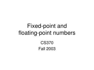 Fixed-point and  floating-point numbers