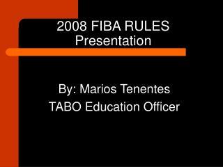 2008 FIBA RULES Presentation