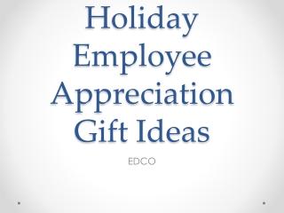 Holiday Employee Appreciation Gift Ideas
