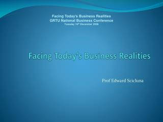 Facing Today s Business Realities