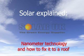 Nanometer technology  and how to fix it to a roof