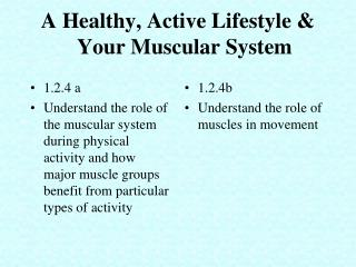 A Healthy, Active Lifestyle  Your Muscular System