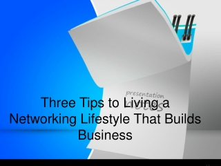 Tips to Living a Networking Lifestyle That Builds Business