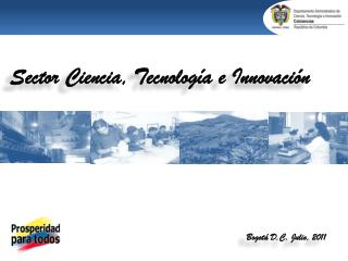 Sector Ciencia, Tecnolog a e Innovaci n