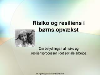 Risiko og resiliens i b rns opv kst