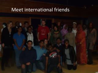 Meet international friends