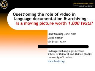 Questioning the role of video in   language documentation  archiving:     is a moving picture worth 1,000 texts