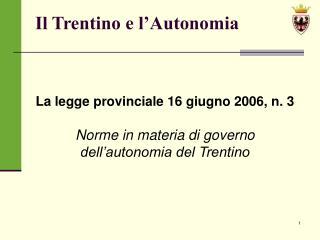 Il Trentino e l Autonomia