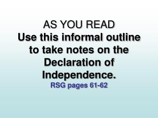 as you read use this informal outline to take notes on the declaration of independence.