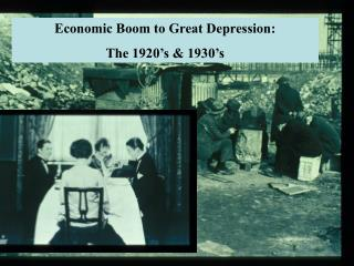 1920 s  1930 s:  Economic Boom to Bust