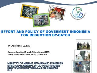 Effort And policy of goverment INDONESIa for reduction BY-CATCH