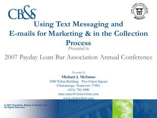 Presented to  2007 Payday Loan Bar Association Annual Conference