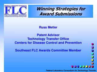 Russ Metler  Patent Advisor Technology Transfer Office Centers for Disease Control and Prevention  Southeast FLC Awards