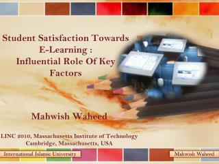 Student Satisfaction Towards E-Learning : Influential Role Of Key Factors