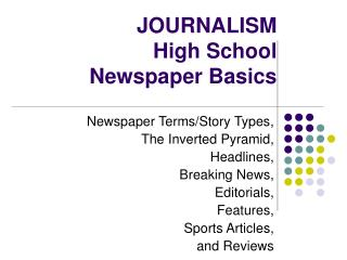 JOURNALISM  High School         Newspaper Basics