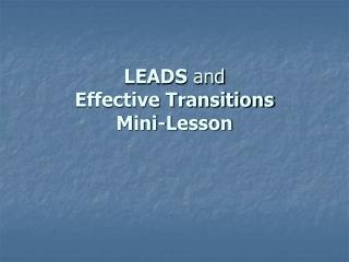 LEADS and  Effective Transitions  Mini-Lesson