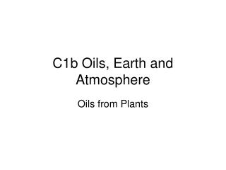 C1b Oils, Earth and Atmosphere