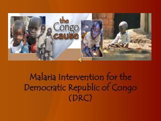 Malaria Intervention for the Democratic Republic of Congo DRC