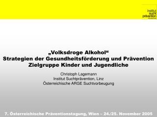 Volksdroge Alkohol  Strategien der Gesundheitsf rderung und Pr vention Zielgruppe Kinder und Jugendliche
