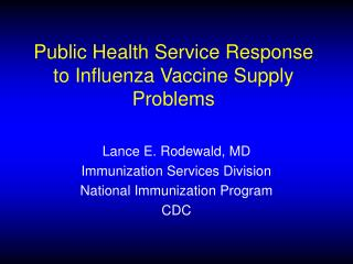 Public Health Service Response to Influenza Vaccine Supply Problems
