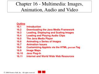 Chapter 16 - Multimedia: Images, Animation, Audio and Video