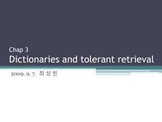 Chap 3    Dictionaries and tolerant retrieval