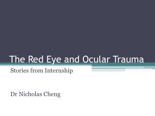The Red Eye and Ocular Trauma