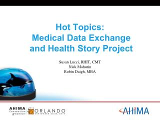 Hot Topics:  Medical Data Exchange  and Health Story Project